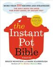 Instant Pot Bible  More Than 350 Recipes and Strategies The Only Book You N