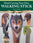 Hand Carving Your Own Walking Stick Paperback by Stehly David ISBN 13 9781