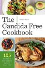 Candida Free Cookbook  125 Recipes to Beat Candida and Live Yeast Free Pape