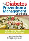Diabetes Prevention  Management Cookbook  Your 10 Step Plan for Nutrition