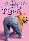 Corgi Dog Mom Jeans Funny Mothers Day Card Greeting Card by Avanti
