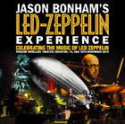 NEW JASON BONHAM'S LED ZEPPELIN EXPERIENCE CELEBRATING THE LED ZEPPELIN ##Mm