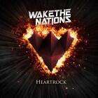 Wake The Nations-Heartrock (UK IMPORT) CD NEW