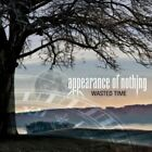Wasted Time by Appearance of Nothing CD 2008 Escape Music ESM174 UK Prog Rock