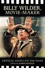 Billy Wilder Movie Maker  Critical Essays on the Films ExLibrary
