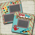 First Day Pre School 2 Premade Scrapbook Pages EZ Layout 2214