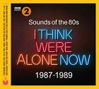 Sounds Of The 80s ¿ I Think We¿re Alone Now (1987-1989) [CD]