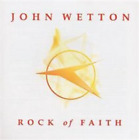 John Wetton-Rock of Faith (UK IMPORT) CD NEW