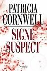 Signe suspect by PATRICIA CORNWELL ExLibrary