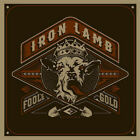 IRON LAMB Fool's Gold CD 10 tracks FACTORY SEALED NEW 2015 High Roller Ger