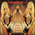 CHARLIE Here Comes Trouble CD 15 tracks SEALED NEW 1982/1998 Renaissance USA