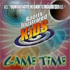 Sports Illustrated for Kids: Game Time by Various Artists