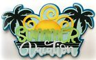 SUMMER VACATION TITLE PREMADE PAPER PIECING PIECE LAYERED DIE CUT KIRA