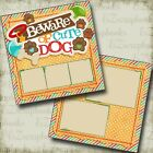 Beware Cute Dog 2 Premade Scrapbook Pages EZ Layout 4014