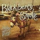 Holding All The Roses [Explicit] by Blackberry Smoke