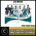 2018 PANINI IMMACULATE COLLECTION SOCCER 3 BOX BREAK #S060 - PICK YOUR TEAM