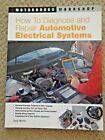 How to Diagnose and Repair Automotive Electrical Systems by T Martin Motorbooks