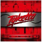 TYKETTO-DIG IN DEEP-JAPAN CD BONUS TRACK F25