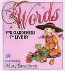 Words for Gardeners to Live By by Engelbreit Mary
