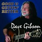 Dave Gibson - GOOD AND GETTIN' BETTER [CD]