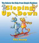 Sloping up and Down : The Ramp by Law, Felicia, Bailey, Gerry
