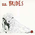 22 Brides Twenty-Two Brides Audio CD Used - Like New