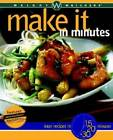 Weight Watchers Make It in Minutes Easy Recipes in 15 20 and 30 Minutes