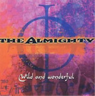 The Almighty-Wild And Wonderful (UK IMPORT) CD NEW