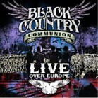 Black Country Communion-Live Over Europe (UK IMPORT) CD NEW