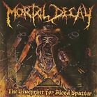 The Blueprint For Blood Spatter by Mortal Decay [Audio CD]