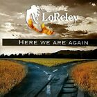 LORELEY-HERE WE ARE AGAIN (UK IMPORT) CD NEW