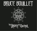Bruce Bouillet-The Order of Control (UK IMPORT) CD NEW