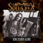 Solus Rex-King Stands Alone (UK IMPORT) CD NEW