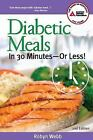 Diabetic Meals in 30 Minutes Or Less by Robyn Webb 2006 Paperback