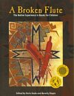 Broken Flute  The Native Experience in Books for Children Paperback by Seal