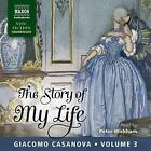 Giacomo Casanova - The Story of My Life, Volume 3 [CD]