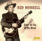 SITTIN ON TOP OF THE WORLD - MURRELL RED [CD]