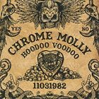 CHROME MOLLY-HOODOO VOODOO (UK IMPORT) CD NEW