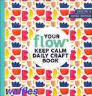 FLOW  YOUR KEEP CALM DAILY CRAFT BOOK  New Mint Sealed paper lovers daphnes