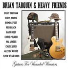 Brian Tarquin & Heavy Friends-Guitars for Wounded Warriors (UK IMPORT) CD NEW