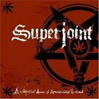 SUPERJOINT RITUAL-A LETHAL DOSE OF AMERICAN HATRED (UK IMPORT) CD NEW