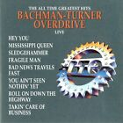 BACHMAN TURNER OVERDRIVE - THE ALL TIME GREATEST HITS LIVE - RANDY BACHMAN