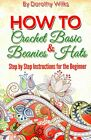 How to Crochet Basic Beanies & Hats : Step by Step Instructions for the Begin...