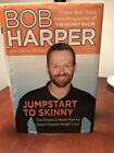 Book Jumpstart To Skinny Bob Harper Hardcover