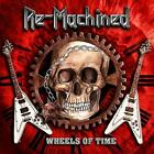 Re-Machined-Wheels Of Time (UK IMPORT) CD NEW