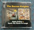 Barron Knights Double CD - Night Gallery & Teach The World To Laugh. EXCELLENT