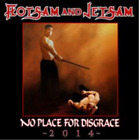 Flotsam and Jetsam-No Place for Disgrace 2014 (UK IMPORT) CD NEW