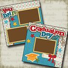 GRADUATION DAY YOU DID IT 2 Premade Scrapbook Pages EZ Layout 2228