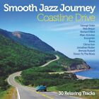 Smooth Jazz Journey: Coastline Drive [CD]