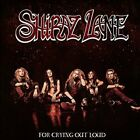SHIRAZ LANE-FOR CRYING OUT LOUD (UK IMPORT) CD NEW